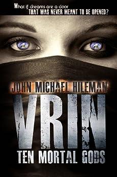 VRIN: ten mortal gods (A Supernatural Near Death Mystery) by [Hileman, J. Michael]