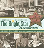 A Centennial Celebration of the Bright Star Restaurant, The Bright Star Restaurant  Inc., 0817315985