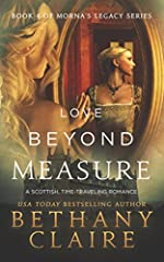 Love Beyond Measure (A Scottish Time Travel Romance): Book 4 (Morna's Legacy Series)