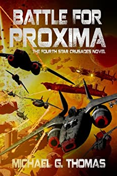 Battle for Proxima (Star Crusades Uprising Book 4) by [Thomas, Michael G.]