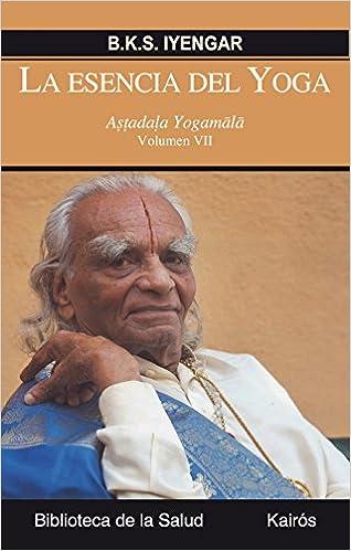 La esencia del Yoga VII: Astadala Yogamala Biblioteca de la ...