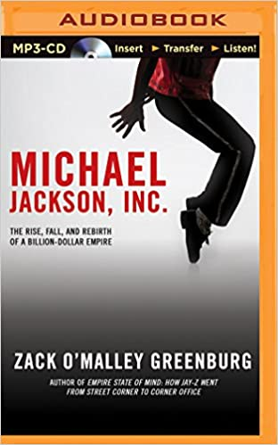 Michael Jackson, Inc.: The Rise, Fall, and Rebirth of a Billion-Dollar Empire