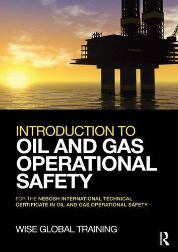 Introduction to Oil and Gas Operational Safety: for the NEBOSH International Technical Certificate in Oil and Gas Operational Safety by Routledge