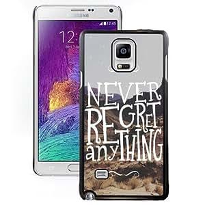 Fashionable Custom Designed Samsung Galaxy Note 4 N910A N910T N910P N910V N910R4 Phone Case With Never Regret Anything_Black Phone Case