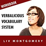 Verbalicious Vocabulary System: Have Fun Learning 750 Vocabulary Words | Liv Montgomery