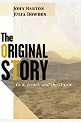 The Original Story: God, Israel, and the World Kindle Edition