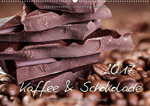 Kaffee & Schokolade (Wandkalender 2017 DIN A2 quer): Ein schöner Kalender - Schoko und Kaffee (Monatskalender, 14 Seiten ) (CALVENDO Lifestyle)