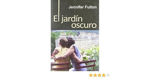 Jardin Oscuro,El (Salir del armario): Amazon.es: Fulton, Jennifer: Libros