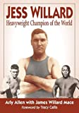 img - for Jess Willard: Heavyweight Champion of the World (1915-1919) book / textbook / text book