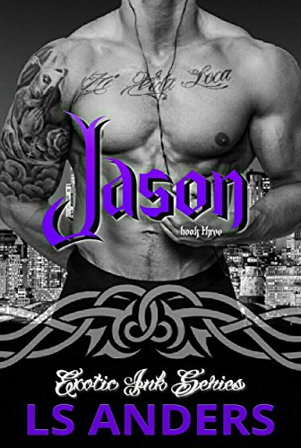 Jason: Exotic Ink Series (Book Three): Second Chance Romance