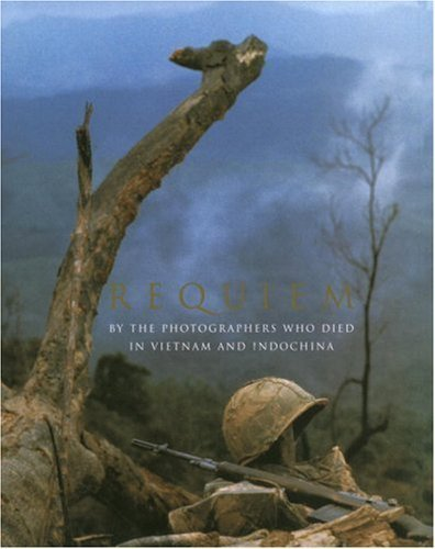 Requiem: By the Photographers Who Died in Vietnam and Indochina by Faas, Horst Published by Random House 1st (first) edition (1997) Hardcover by Random House