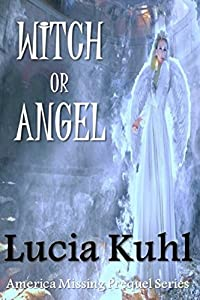 WITCH OR ANGEL: AMERICAN MISSING PREQUEL SERIES