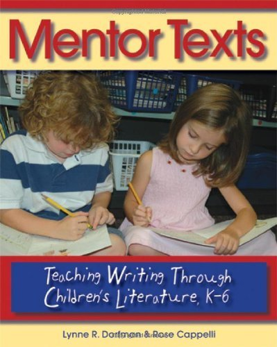 mentor-texts-teaching-writing-through-childrens-literature-k-6