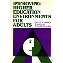 Improving Higher Education Environments for Adults: Responsive Programs and Services from Entry to Departure (...