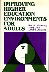Improving Higher Education Environments for Adults: Responsive Programs and Services from Entry to Departure (Jossey Bass Higher & Adult Education Series)