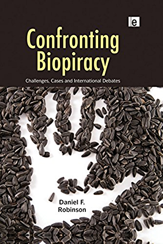 Confronting Biopiracy: Challenges, Cases and International Debates (English Edition)