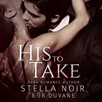 HIS TO TAKE: SHE'S MINE, BOOK 1