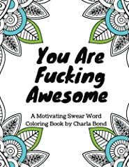 Searching for the perfect inspirational adult coloring book for women?This deliciously profane, stress-relieving swear word coloring book for women  has over 25 single-sided designs for you to color whenever you need a boost of confidence or ...