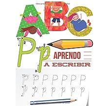 Aprendo a escribir: Mejora del manejo del lápiz, Preescritura Alfabeto, Recomendado para trabajar en Jardín de infancia preescolar (Spanish Edition)
