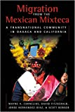 Migration from the Mexican Mixteca: A Transnational Community in Oaxaca and California (Ccis Anthologies)