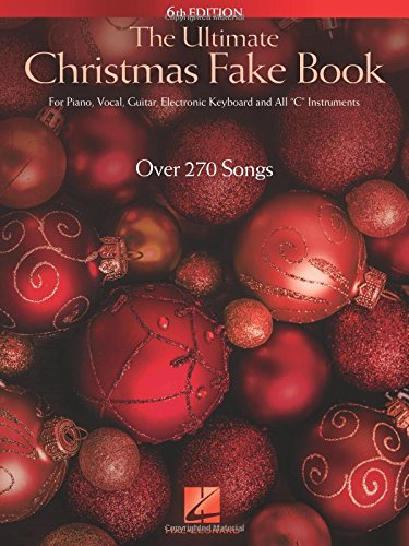 Ultimate Christmas Fakebook - 6Th Edition: Hal Leonard Corp ...