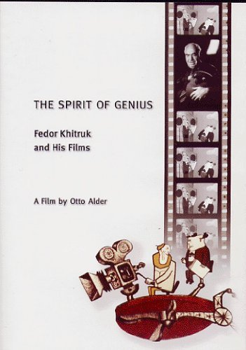 The Spirit of Genius (The Spirit of Genius Fedor Khitruk and His Films) [Reg. 2] by Otto Alder by