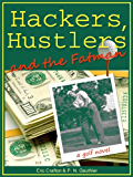 Hackers, Hustlers and the Fatman