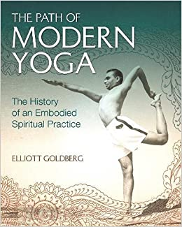 Amazon Fr The Path Of Modern Yoga The History Of An