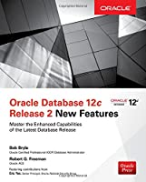 Oracle Database 12c Release 2 New Features Front Cover