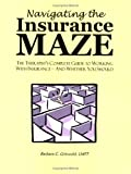 Navigating the Insurance Maze: The Therapist's Complete Guide to Working with Insurance -- And Whether You Should