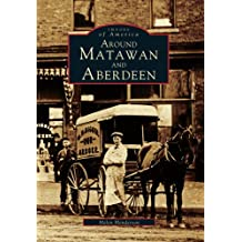 Around Matawan and Aberdeen (Images of America)