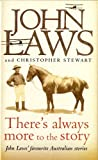 img - for There's Always More to the Story - John laws' Favourite Australian Stories book / textbook / text book