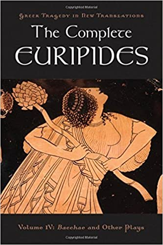 The Complete Euripides: Volume IV: Bacchae and Other Plays (Greek Tragedy in New Translations) by Euripides (2009-02-23)