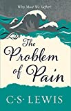 The Problem of Pain (C.S. Lewis Signature Classic)