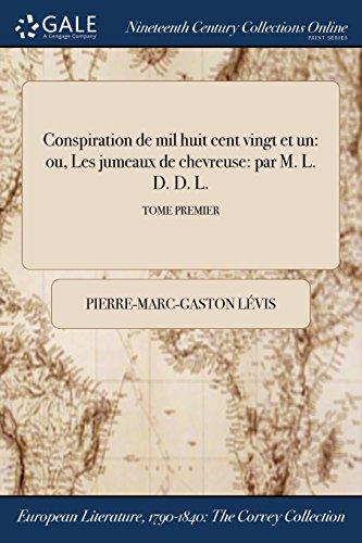Conspiration de mil huit cent vingt et un: ou, Les jumeaux de chevreuse: par M. L. D. D. L.; TOME PREMIER (French Edition)