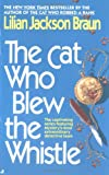 The Cat Who Blew the Whistle, Lilian Jackson Braun, 0515118249