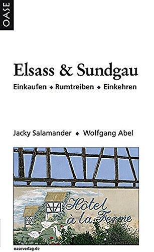 Süd-Elsass und Sundgau : einkehren - rumtreiben - einkaufen