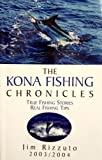 img - for The Kona Fishing Chronicles, True Fishing Stories, Real Fishing Tips 2003/2004 book / textbook / text book