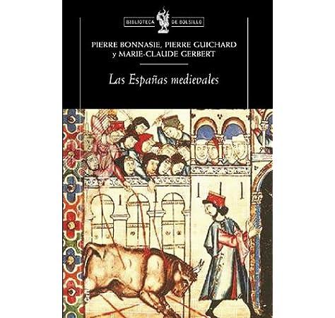 Las Españas medievales (Biblioteca de Bolsillo): Amazon.es: Gerbert, Marie-Claude, Bonnassie, Pierre: Libros