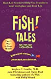 Fish! Tales: Real-Life Stories to Help You Transform Your Workplace and Your Life, Stephen C. Lundin, John Christensen, Harry Paul, Phillip Strand, 0786868686