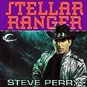 Stellar Ranger: Stellar Ranger, Book 1 Audiobook by Steve Perry Narrated by Paul Boehmer