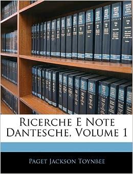 Ricerche E Note Dantesche, Volume 1