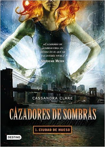 Cazadores de sombras 1: ciudad de hueso: Amazon.es: Clare ...