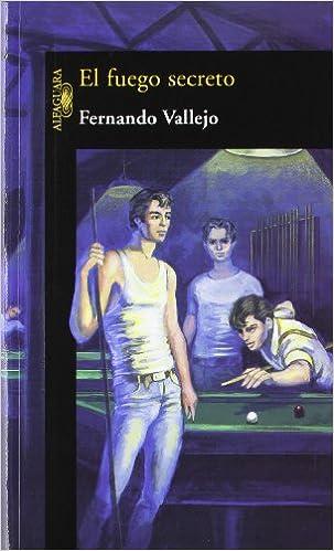 El fuego secreto (Hispánica): Amazon.es: Vallejo, Fernando: Libros