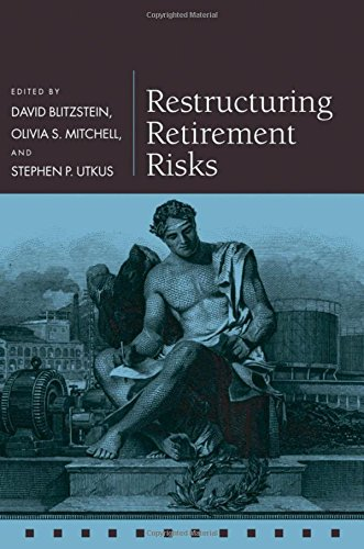Restructuring Retirement Risks (Pension Research Council Series) by David Blitzstein