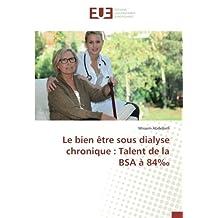 Le bien être sous dialyse chronique : Talent de la BSA à 84‰