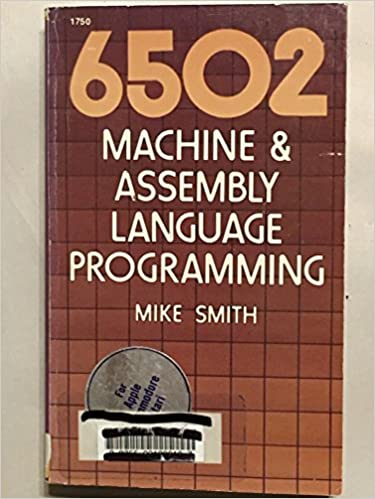 6502 Machine & Assembly Language Programming for Apple/Commodore