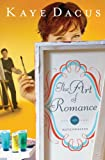 Front cover for the book The Art of Romance (The Matchmakers) by Kaye Dacus