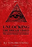 UNLOCKING THE DREAM VISION: The Secret History of