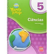 Mundo Amigo. Ciências - 5º Ano